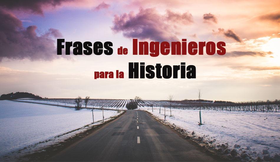https://lurearqueologia.es/lu2021/wp-content/uploads/2015/12/frases-ingenieros-historia-1.jpg