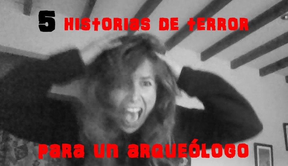 https://lurearqueologia.es/lu2021/wp-content/uploads/2016/10/historias-terror-arqueologo-1.jpg